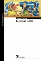 los niños tontos-ana maria matute-9788437635712
