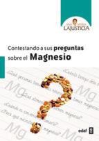 contestando a sus preguntas sobre el magnesio-ana maria lajusticia-9788441428812