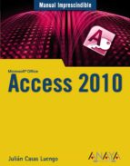 access 2010 (manuales imprescindibles anaya) julian casas 9788441527812