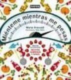mienteme mientras me pesas (ademas encontraras recetas sabrosas y ligeras)-marta aranzadi-9788444120812