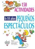 150 pequeños espectaculos para niños de 6 a 10 años valerie langrognet 9788446011712