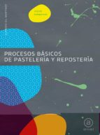 procesos basicos pasteleria y reposteria (grado medio)-9788446031512