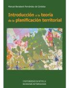 introduccion a la teoria de la planificacion territorial-manuel benabent fernandez-9788447215812