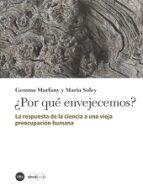 ¿por que envejecemos? gemma marfany maria soley 9788447536412