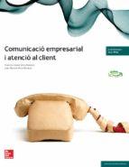 comunicació empresarial i atenció al client tècnic en gestió administrativa. grau mitja 9788448191412
