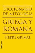 diccionario de mitologia griega y romana-pierre grimal-9788449322112