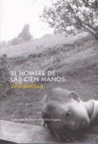 el hombre de las cien manos (2ª ed.)-luis matilla-9788460979012