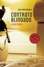 contrato blindado (solo una noche 3)-kyra davis-9788466330312