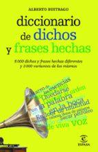 diccionario de dichos y frases hechas alberto buitrago 9788467039412