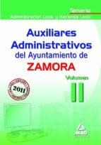 AUXILIARES ADMINISTRATIVOS DEL AYUNTAMIENTO DE ZAMORA: TEMARIO (V OL. II: ADMINISTRACION LOCAL Y HACIENDA LOCAL)