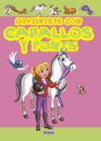 El libro de Diviertete con caballos y ponis autor VV.AA. TXT!