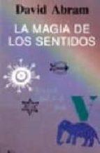 la magia de los sentidos david abram 9788472454712