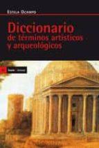 diccionario de terminos artisticos y arqueologicos estela ocampo 9788474261912