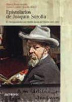 epistolarios de joaquin sorolla: iii. correspondencia con clotild e garcia del castillo (1891-1911)-blanca pons sorolla-9788476589212