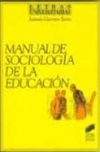 manual de sociologia de la educacion antonio guerrero seron 9788477383512