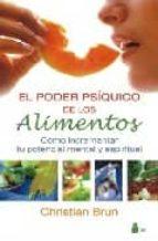 el poder psiquico de los alimentos: como incrementar tu potencial mental y espiritual christian brun 9788478085712