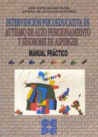 intervención psicoeducativa en autismo de alto funcionamiento y síndrome de asperger. manual práctico-jose-sixto olivar parra-myriam de la iglesia gutierrez-9788478696512