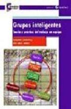 grupos inteligentes: teoria y practica del trabajo en equipo-jose angel medina-fernando cembranos-9788478842612