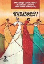 genero, ciudadania y globalizacion (vol. i)-mar gallego duran-9788478982912