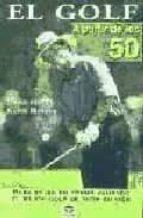 El libro de El golf a partir de los 50 autor DAVID CHMIEL PDF!