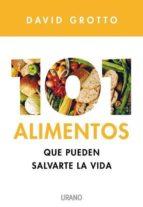 101 alimentos que pueden salvarte la vida-david grotto-9788479537012