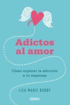adictos al amor lisa marie bobby 9788479539412