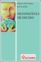 psicolinguistica del discurso-francisco jose cantero serena-jose de arriba garcia-9788480632812