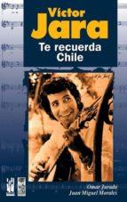victor jara: te recuerda chile-juan miguel morales-9788481363012