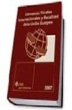 ciss convenios fiscales internacionales y fiscalidad de la union europea-nestor carmona fernandez-9788482355412