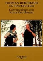 thomas bernhard, un encuentro conversaciones con krista fleischma nn 9788483106112