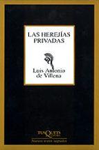 las herejias privadas-luis antonio de villena-9788483107812
