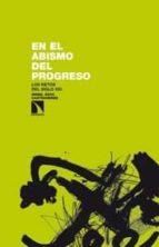 El libro de En el abismo del progreso: los retos del siglo xxi autor ANGEL GOYA TXT!