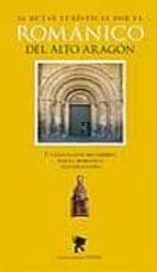 36 rutas turisticas por el romanico del alto aragon-9788483213612