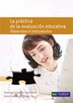 la práctica de la evaluación educativa-santiago castillo arredondo-9788483226612