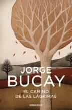 el camino de las lagrimas-jorge bucay-9788483461112