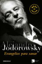 evangelios para sanar alejandro jodorowsky 9788483465912