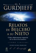 El libro de Relatos de belcebu: libro tercero: critica objetivamente imparcia l de la vida de los hombres autor G.I. GURDJIEFF TXT!