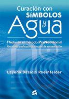 curacion con simbolos y agua: mediante el metodo praneohom. un nu evo y eficaz metodo para la autosanacion-layena bassols rheinfelder-9788484454212