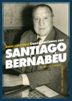 conversaciones con santiago bernabéu-marino gomez-santos-9788484723912
