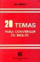 veinte temas para conversar en ingles (7ª ed.)-jose merino bustamante-9788486623012