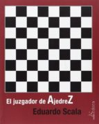 el juzgador de ajedrez eduardo scala 9788488020512