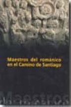 maestros del romanico en el camino de santiago-pedro luis huerta huerta-9788489483712