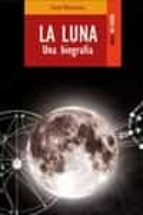 la luna: una biografia-david whitehouse-9788489624412