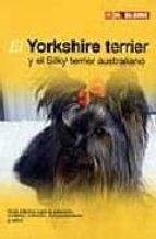 el yorkshire terrier y el silky terrier australiano-9788489840812