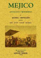 mejico antiguo y moderno-michel chevalier-9788490013212