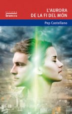 El libro de L aurora de la fi del món autor PEP CASTELLANO EPUB!