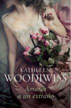 amarás a un extraño (ebook)-kathleen e. woodiwiss-9788490328712