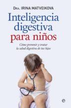 inteligencia digestiva para niños irina matveikova 9788490603512