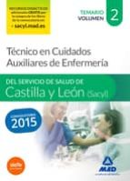 TÉCNICO EN CUIDADOS AUXILIARES DE ENFERMERÍA DEL SERVICIO DE SALUD DE CASTILLA Y LEÓN (SACYL).TEMARIO VOLUMEN II
