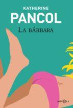 la bárbara (ebook)-katherine pancol-9788491640912